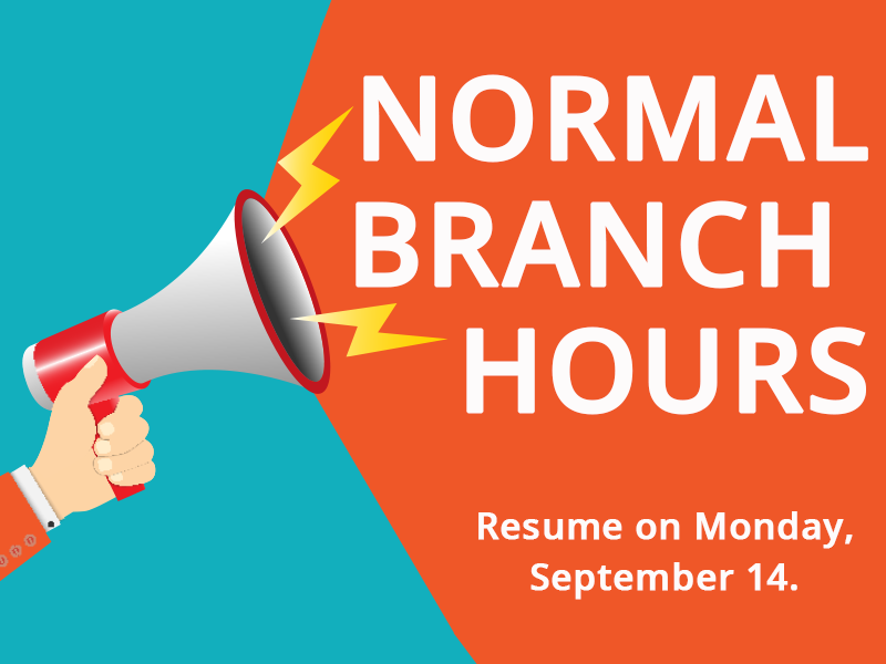 Branches Return to Normal Hours