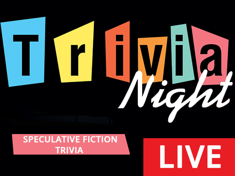 Trivia Night LIVE! - Speculative Science Fiction